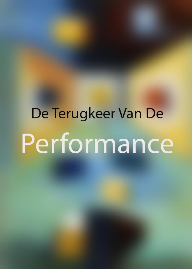 De Terugkeer Van De Performance