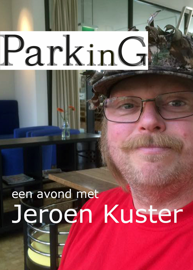 PARKING - an evening with JEROEN KUSTER