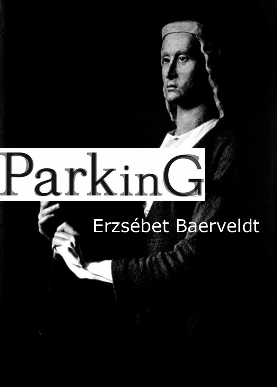 PARKinG - Erzsebet Baerveldt
