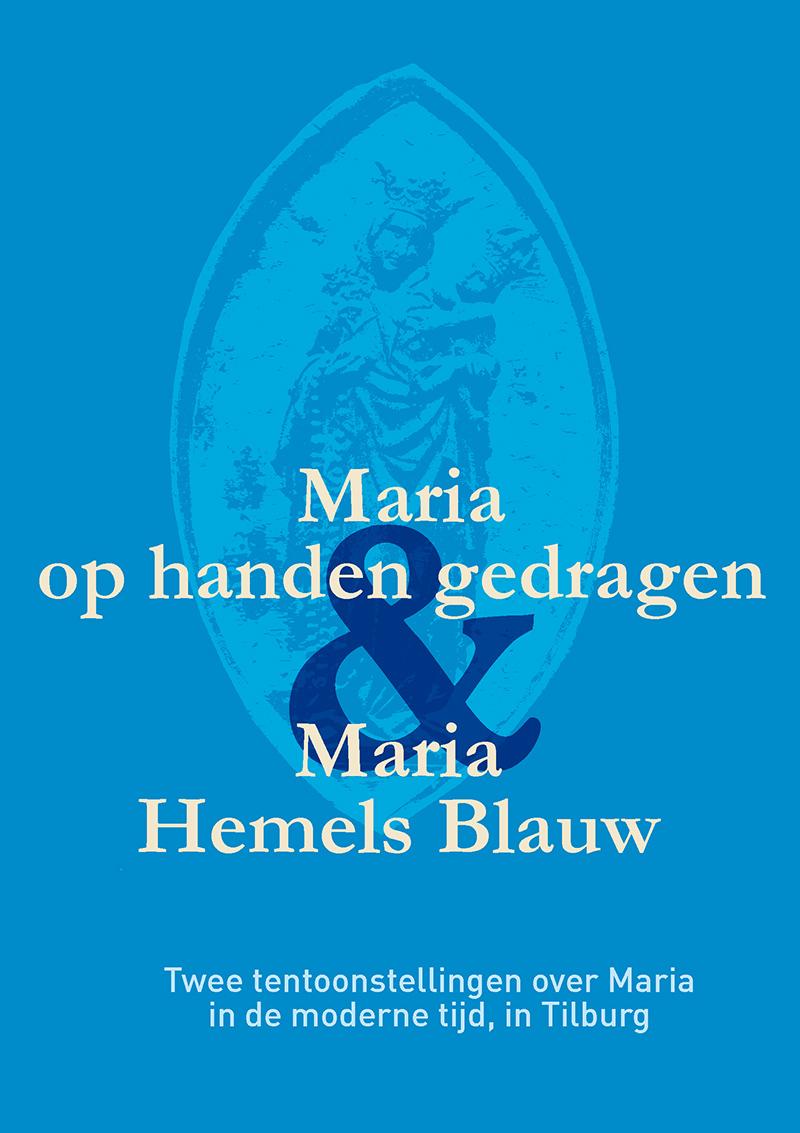 Maria op handen gedragen en Maria Hemels Blauw